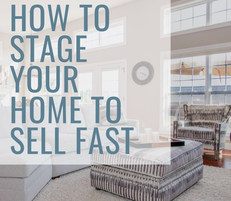 5 Tips: How To Stage Your Home to Sell FAST
